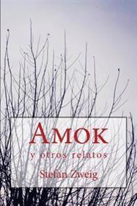 Amok: Y Otros Relatos
