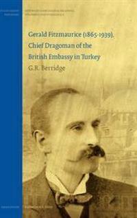 Gerald Fitzmaurice (1865-1939), Chief Dragoman of the British Embassy in Turkey