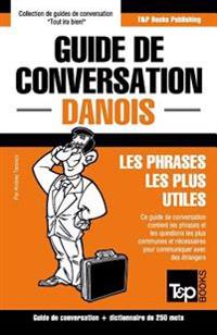 Guide de Conversation Francais-Danois Et Mini Dictionnaire de 250 Mots