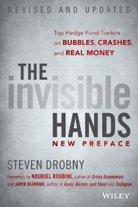 The Invisible Hands: Top Hedge Fund Traders on Bubbles, Crashes, and Real Money