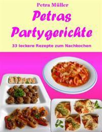 Petras Partygerichte: 33 Leckere Rezepte Zum Nachkochen