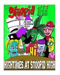 Stoopid Hi: Hightimez at Stoopid Hi