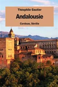 Andalousie: Cordoue, Seville