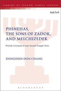 Phinehas, the Sons of Zadok, and Melchizedek