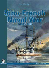 The Sino-French Naval War 1884-1885