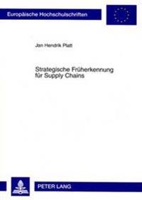 Strategische Frueherkennung Fuer Supply Chains: Ein Ansatz Auf Basis Des Fliesystemmodells