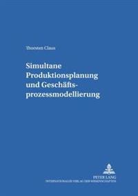 Simultane Produktionsplanung Und Geschaeftsprozessmodellierung