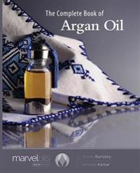 The Complete Book of Argan Oil