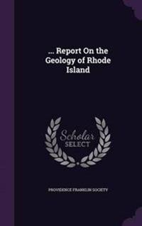 ... Report on the Geology of Rhode Island