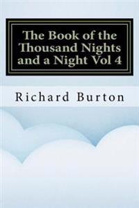 The Book of the Thousand Nights and a Night Vol 4
