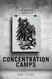 Concentration Camps: A Short History