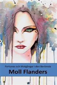 Formogenheter Och Motgangar I Den Beromda Moll Flanders: Fortunes and Misfortunes of the Famous Moll Flanders (Swedish Edition)