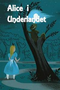 Alice I Underlandet: Alice in Wonderland (Swedish Edition)