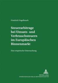 Steuerarbitrage Bei Umsatz- Und Verbrauchsteuern Im Europaeischen Binnenmarkt: Eine Empirische Untersuchung