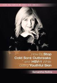 How to Stop Coldsore Outbreaks and Hsv-1 While Getting Youthful Skin