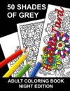 50 Shades of Grey: Adult Coloring Book