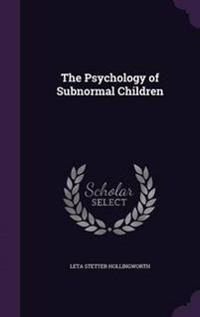 The Psychology of Subnormal Children