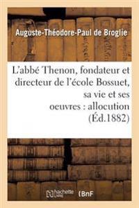 L'Abbe Thenon, Fondateur Et Directeur de L'Ecole Bossuet, Sa Vie Et Ses Oeuvres, Allocution
