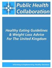 Healthy Eating Guidelines & Weight Loss Advice for the United Kingdom