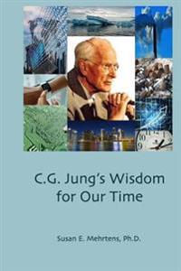C.G. Jung's Wisdom for Our Time