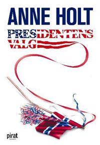 Presidentens valg - Anne Holt pdf epub