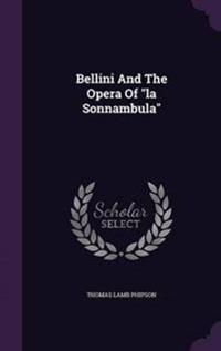 Bellini and the Opera of La Sonnambula