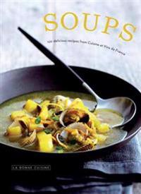 Soups: 120 Delicious Recipes from Cuisine Et Vins de France