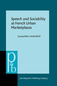 Speech and Sociability at French Urban Marketplaces