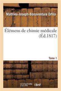 Elemens de Chimie Medicale. Tome 1