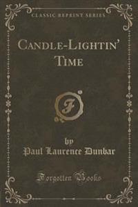 Candle-Lightin' Time (Classic Reprint)