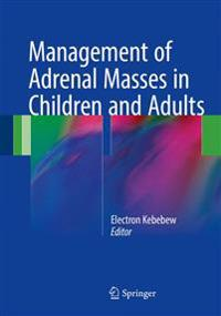 Management of Adrenal Masses in Children and Adults