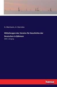Mitteilungen Des Vereins Fur Geschichte Der Deutschen in Bohmen