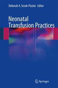 Neonatal Transfusion Practices