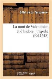 La Mort de Valentinian Et D'Isidore: Tragedie