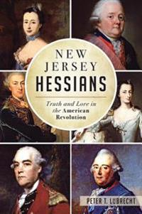 New Jersey Hessians: Truth and Lore in the American Revolution