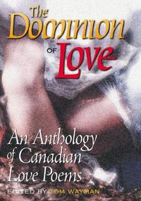 The Dominion of Love: An Anthology of Canadian Love Poems
