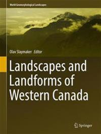 Landscapes and Landforms of Western Canada