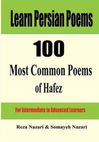 Learn Persian Poems: 100 Most Common Poems of Hafez: For Intermediate to Advanced Learners