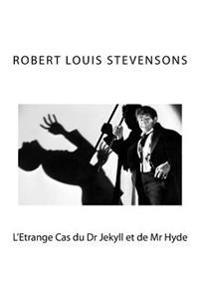 L'Etrange Cas Du Dr Jekyll Et de MR Hyde: Robert Louis