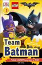 DK Readers L1: The Lego(r) Batman Movie Team Batman