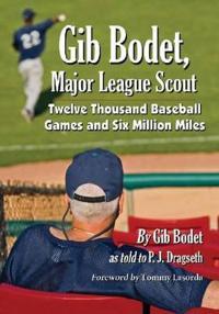 Gib Bodet, Major League Scout