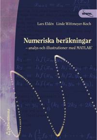 Numeriska beräkningar - - analys och illustrationer med MATLAB
