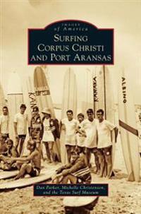 Surfing Corpus Christi and Port Aransas