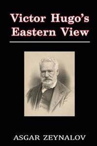 Victor Hugo's Eastern View
