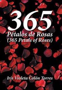 365 Pétalos de rosas/ 365 Petals of roses