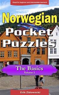 Norwegian Pocket Puzzles - The Basics - Volume 1: A Collection of Puzzles and Quizzes to Aid Your Language Learning