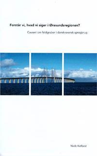 Forstår vi, hvad vi siger i Øresundsregionen?