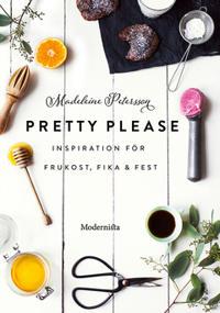 Pretty Please: inspiration för frukost, fika och fest