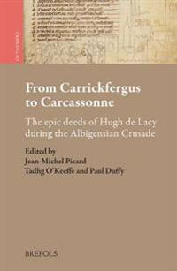 From Carrickfergus to Carcassonne: The Epic Deeds of Hugh de Lacy During the Albigensian Crusade