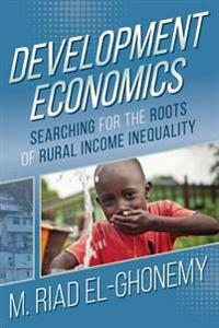 Development Economics: Searching for the Roots of Rural Income Inequality